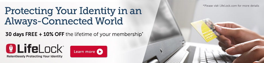 Lifelock - safeguard your finances, credit and good name - 10% off the liftime of your membership